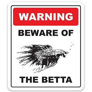 Beware of the Betta Fish Sticker